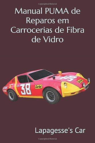 Manual PUMA de Reparos em Carrocerias de Fibra de Vidro (Portuguese Edition)