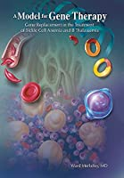 A Model for Gene Therapy: Gene Replacement in the Treatment of Sickle Cell Anemia and Thalassemia