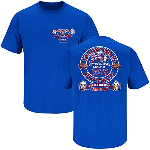 Buffalo Football Fans. Tailgating in Buffalo. We've Never Lost A Party Blue T Shirt (Sm-5X) (Short Sleeve, X-Large)