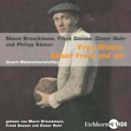 Fritz Walter, Kaiser Franz und wir Titelbild