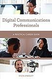 Digital Communications Professionals: A Practical Career Guide (Practical Career Guides) (English Edition)