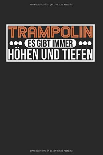 Es Gibt Immer Höhen Und Tiefen: Trampolin & Turnen Notizbuch 6'x9' Springer Geschenk Für Hüpfen & Gymnastik