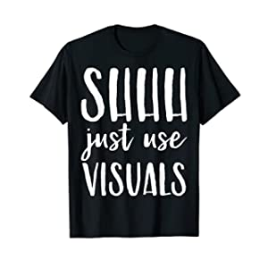 special education teacher sped - shhh just use visual T-Shirt