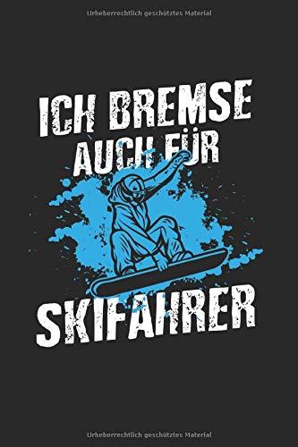 Ich Bremse Auch Für Skifahrer | Notizheft/Schreibheft: Snowboard Notizbuch Mit 120 Karierten Seiten (Squared) Inkl. Seitenangabe. Als Geschenk Eine Tolle Idee Für Profi Snowboarder Oder Schnee Fans