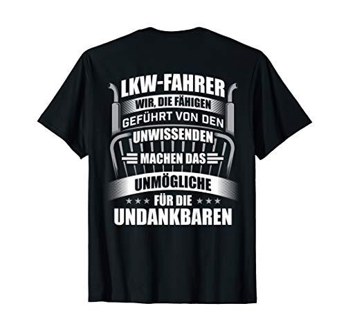 Herren LKW-Fahrer machen das Unmögliche f. Undankbare Trucker Shirt