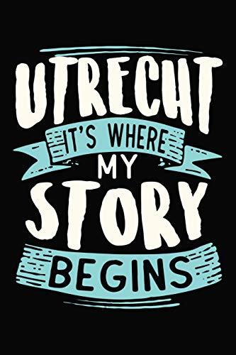 Utrecht It\'s where my story begins: DIN A5 110 Seiten gepunktetes, leeres Notizbuch Inspiration Journal Reise Tagebuch Motivation Zitat Kollektion