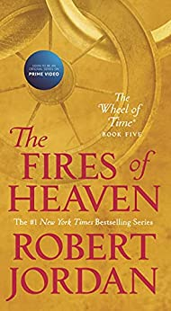 The Fires of Heaven: Book Five of 'The Wheel of Time' by [Robert Jordan]