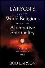 Larson's Book of World Religions and Alternative Spirituality