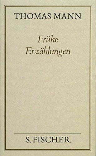 Frühe Erzählungen: Von Vision (1893) bis Tod in Venedig (1912) (Thomas Mann, Gesammelte Werke in Einzelbänden. Frankfurter Ausgabe)