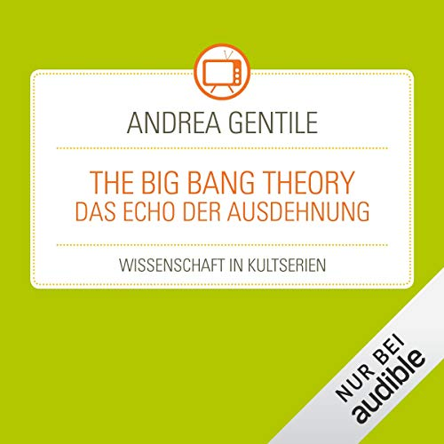 The Big Bang Theory - Das Echo der Ausdehnung audiobook cover art
