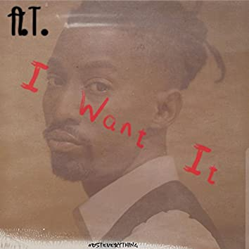 A.T. (I Want It)