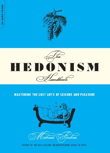 The Hedonism Handbook: Mastering The Lost Arts Of Leisure And Pleasure (English Edition)