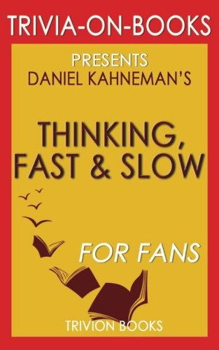 Trivia: Thinking, Fast and Slow by Daniel Kahneman (Trivia-On-Books)