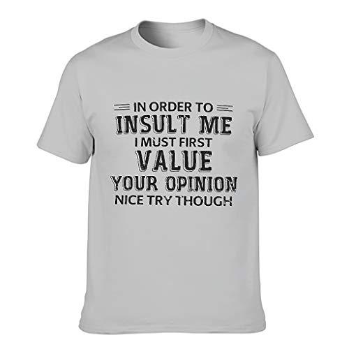 In order to Insult Me I Must First Value Your T-Shirt für Männer Europäischer Stil Muster mit leichtem Gefühl Geschenk für Familie Gr. XXXXXX-Large, Silbergrau
