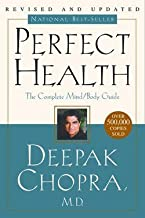 Deepak Chopra: Perfect Health--Revised and Updated : The Complete Mind Body Guide (Paperback - Revised Ed.); 2001 Edition