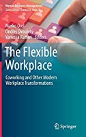 The Flexible Workplace: Coworking and Other Modern Workplace Transformations (Human Resource Management)