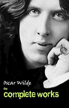 Oscar Wilde: The Complete Works (English Edition) por [Oscar Wilde]