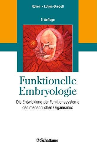Funktionelle Embryologie: Die Entwicklung der Funktionssysteme des menschlichen Organismus