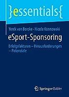 eSport-Sponsoring: Erfolgsfaktoren – Herausforderungen – Potenziale (essentials)