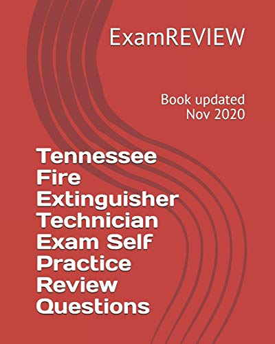 Tennessee Fire Extinguisher Technician Exam Self Practice Review Questions