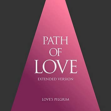 Path of love: extended version