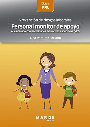 Prevención de riesgos laborales: Personal monitor de apoyo al alumnado con necesidades educativas específicas (NEE) (Spanish Edition)