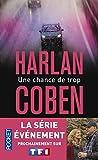 Une chance de trop de Harlan COBEN (1 septembre 2011) Broché