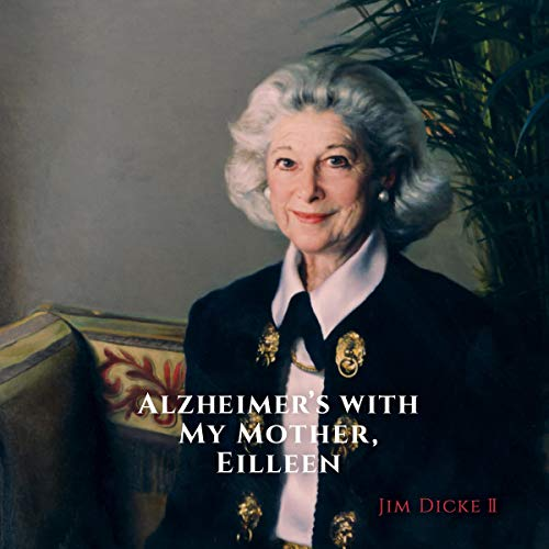 Alzheimer's with My Mother, Eilleen audiobook cover art
