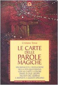 Le carte delle parole magiche. Sincronicità e divinazione nella vita quotidiana. Con 60 carte