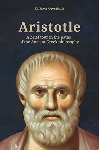 ARISTOTLE: A brief tour in the paths of the Ancient Greek philosophy