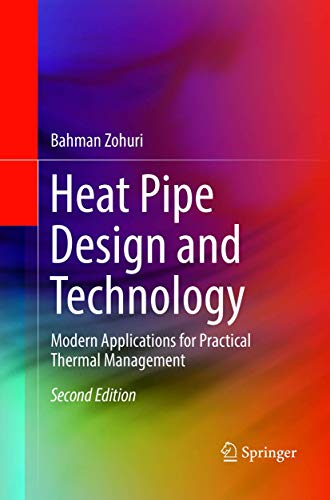 Heat Pipe Design and Technology: Modern Applications for Practical Thermal Management