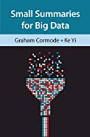 Small Summaries for Big Data Front Cover