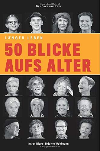 50 Blicke aufs Alter: Mit Fotografien von Brigitte Weidmann und einem Vorwort von Reimer Gronemeyer