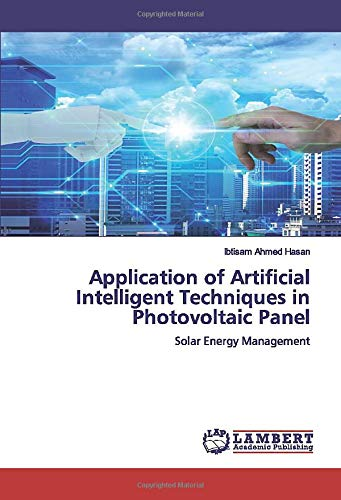 Application of Artificial Intelligent Techniques in Photovoltaic Panel: Solar Energy Management