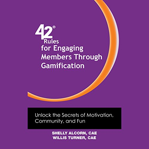 42 Rules for Engaging Members Through Gamification     Unlock the Secrets of Motivation, Community and Fun              By:                                                                                                                                 Shelly Alcorn,                                                                                        Willis Turner                               Narrated by:                                                                                                                                 William L. Sturdevant                      Length: 2 hrs and 25 mins     Not rated yet     Overall 0.0