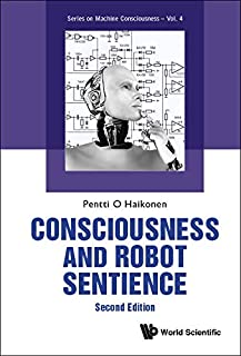 Consciousness and Robot Sentience: 2nd Edition (Series on Machine Consciousness)