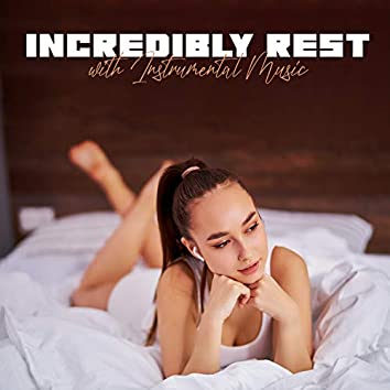 Incredibly Rest with Instrumental Music. Time for Relaxation and Well – Being after Work
