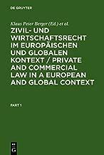 Zivil- und Wirtschaftsrecht im Europäischen und Globalen Kontext / Private and Commercial Law in a European and Global Context (German Edition)
