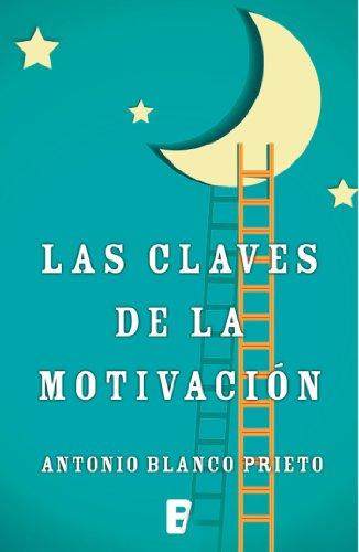 Las claves de la motivación (Spanish Edition)