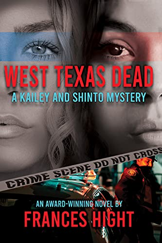 West Texas Dead: A Kailey and Shinto Mystery (Kailey and Shinto Mysteries Book 1) (English Edition)