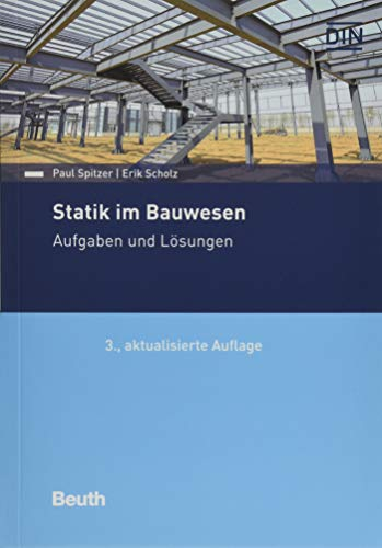 Statik im Bauwesen: Aufgaben und Lösungen (Beuth Praxis)