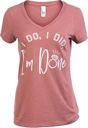 I Do, I Did, I'm Done T-Shirt