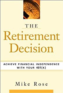 The Retirement Decision: Achieve Financial Independence with Your 401(k)