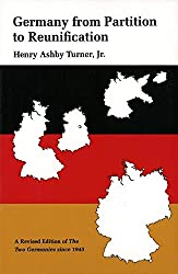 Germany from Partition to Reunification: A Revised Edition of The Two Germanies Since 1945