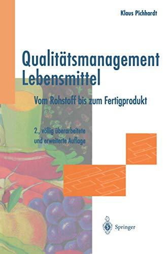 Qualitätsmanagement Lebensmittel: Vom Rohstoff bis zum Fertigprodukt (German Edition)