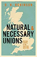 Natural and Necessary Unions: Britain, Europe, and the Scottish Question