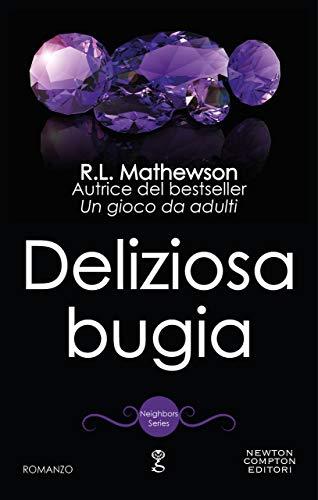 Deliziosa bugia (Neighbors Series Vol. 9) eBook: Mathewson, R.L. ...