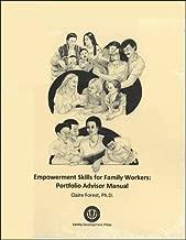 Empowerment Skills for Family Workers Portfolio Advisor's Manual: The Comprehensive Curriculum of the National Family Development Credential Program