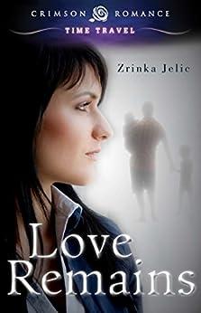 Love Remains (Crimson Romance) by [Zrinka Jelic]