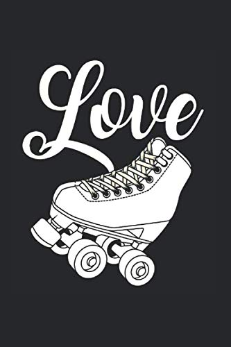 Love | Notizheft/Schreibheft: Rollschuhe Notizbuch Mit 120 Karierten Seiten (Squared) Inkl. Seitenangabe. Als Geschenk Eine Tolle Idee Für Rollschuhfahrer Und Inlineskater